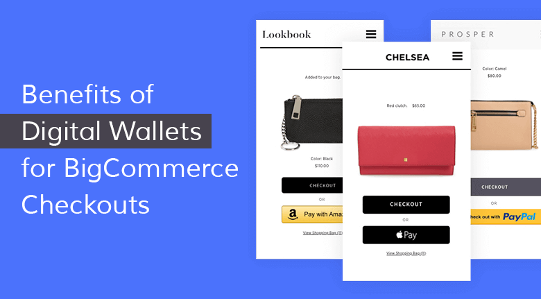 Benefits of Digital Wallets for BigCommerce Checkouts