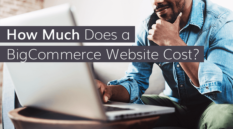 How Much Does a BigCommerce Website Cost?