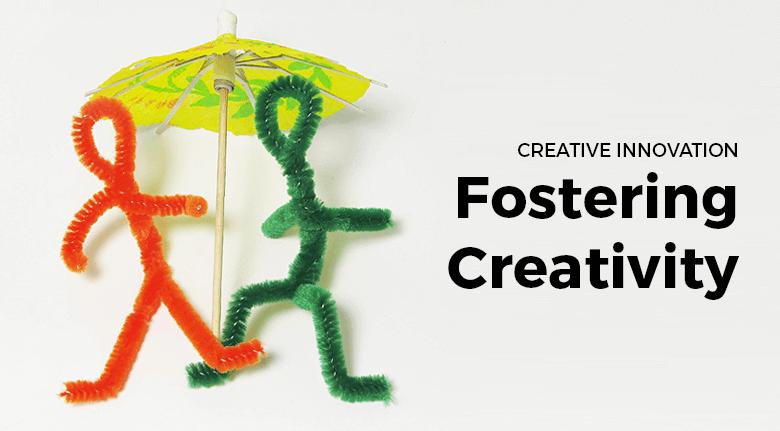 How We Foster Creativity