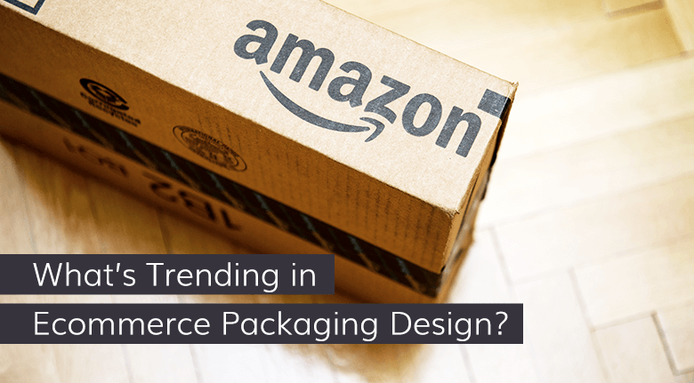 What's Trending in eCommerce Packaging Design?