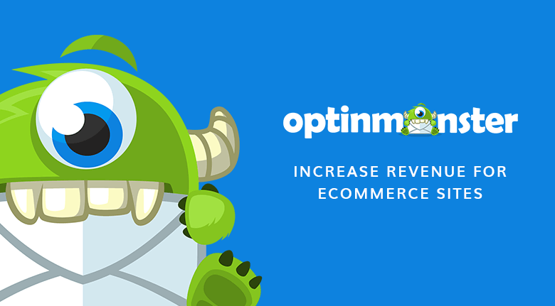 6 Ways OptinMonster Increases Revenue for Ecommerce Sites