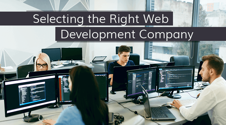Selecting the Right Web Development Company