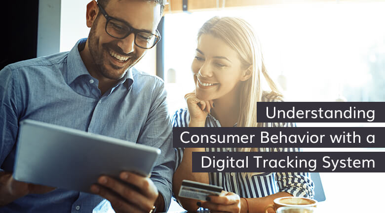 Understanding Consumer Behavior with a Digital Tracking System