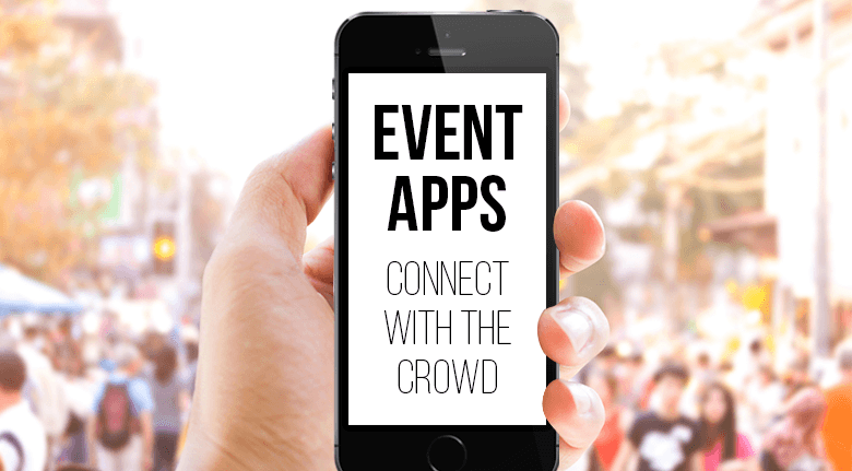 How to Get Connected With the Crowd Using Event Apps