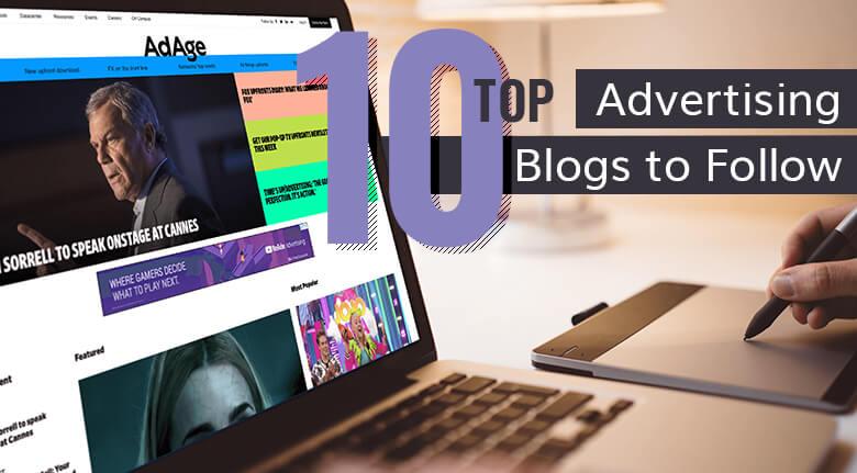 Top 10 Advertising Blogs to Follow